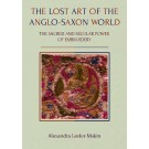 The Lost Art of the Anglo-Saxon World