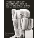 Twelfth-Century Sculptural Finds at Canterbury Cathedral and the Cult of Thomas Becket