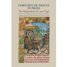 Chretien de Troyes in Prose: the Burgundian Erec and Cliges