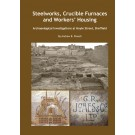 Steelworks, Crucible Furnaces and Workers' Housing