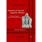 Dossiers of Ancient Egyptian Women: The Middle Kingdom and Second Intermediate Period