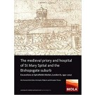 The Medieval Priory and Hospital of St Mary Spital and the Bishopsgate Suburb