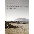 The Early Bronze Age Tombs of Jebel Hafit: Danish Archaeological Investigations in Abu Dhabi 1961-1971