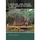 Landscape, Land-Change & Well-Being in the Lesser Antilles