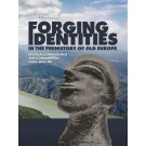 Forging Identities in the prehistory of Old Europe