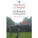 Memory and Myths of the Norman Conquest