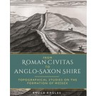 From Roman Civitas to Anglo-Saxon Shire